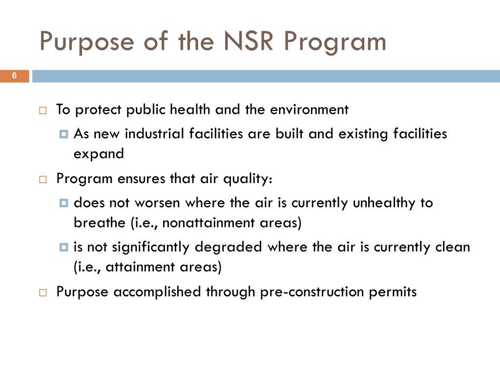 Purpose of the NSR Program