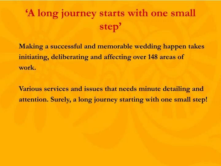 'A long journey starts with one small step'