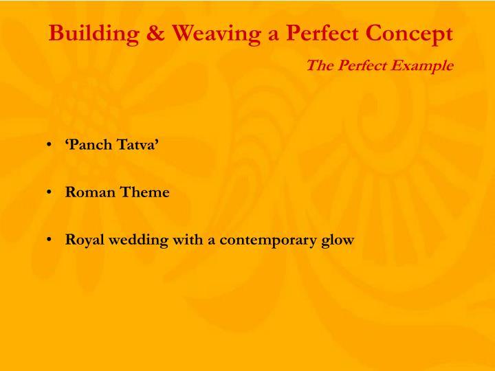 Building & Weaving a Perfect Concept