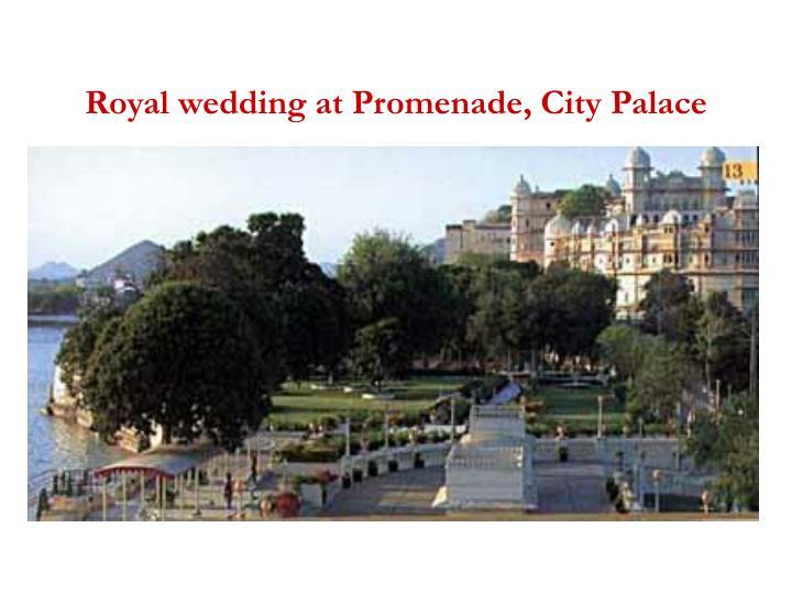 Royal wedding at Promenade, City Palace