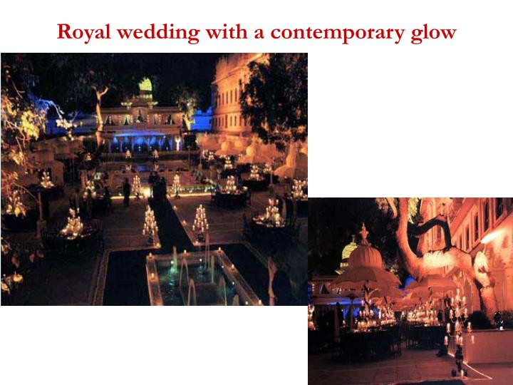 Royal wedding with a contemporary glow