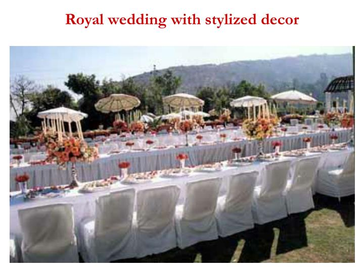 Royal wedding with stylized decor