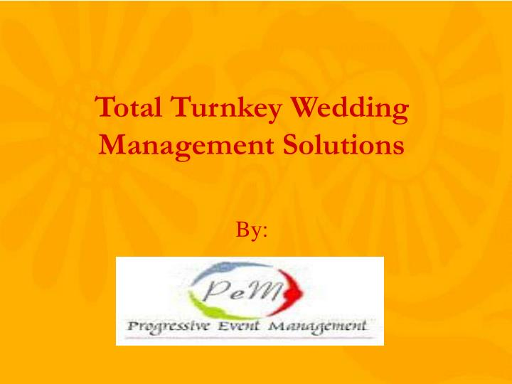 Total Turnkey Wedding Management Solutions