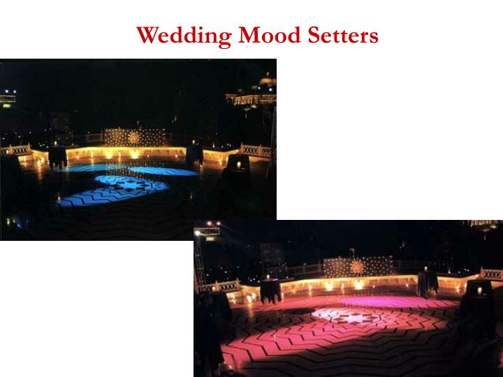 Wedding Mood Setters