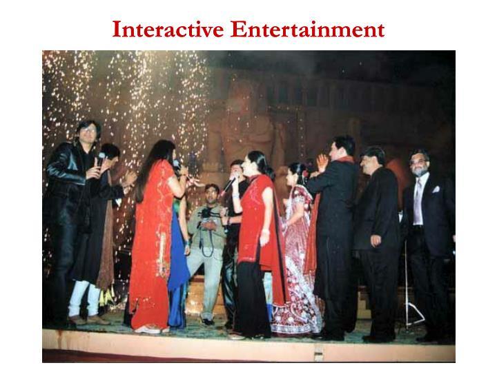 Interactive Entertainment