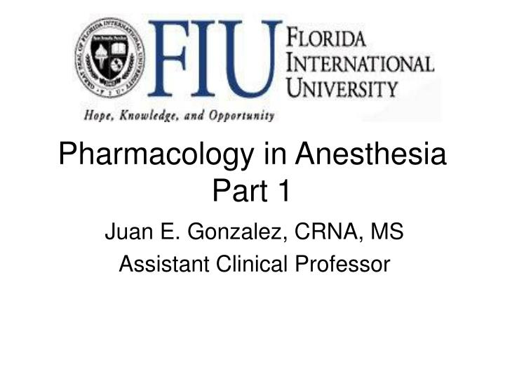 Pharmacology in anesthesia part 1