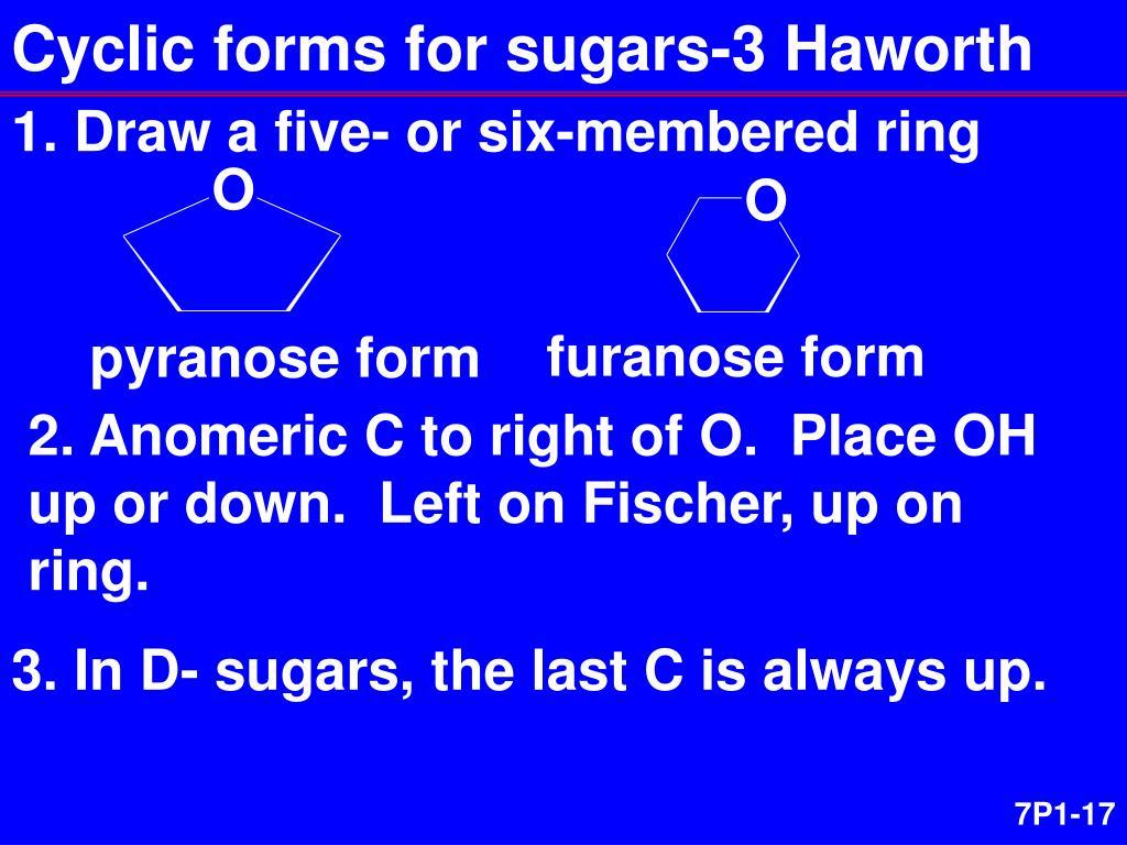 Cyclic forms for sugars-3 Haworth