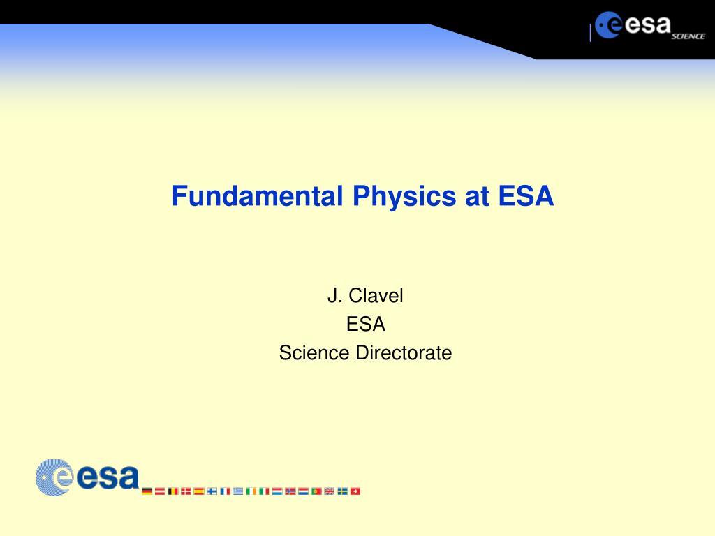 Fundamental Physics at ESA