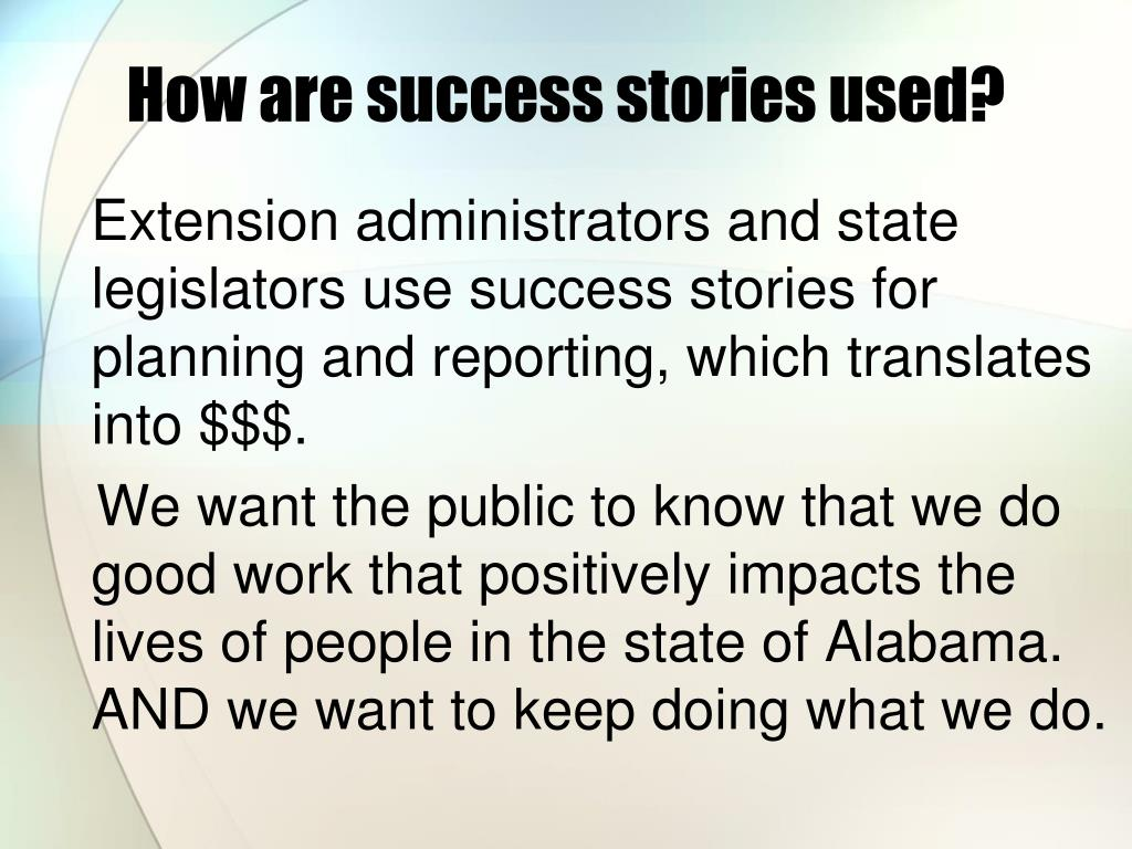 How are success stories used?