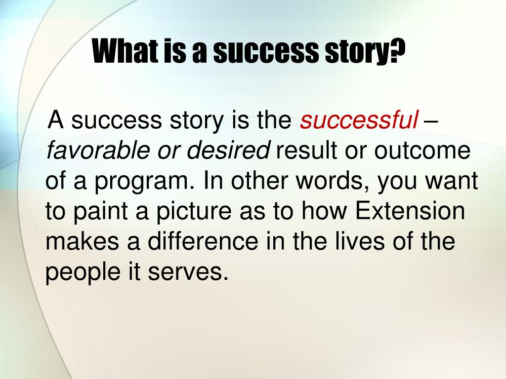 What is a success story?