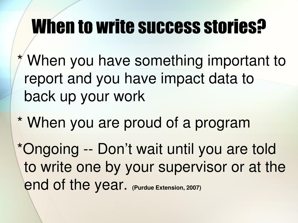 When to write success stories?