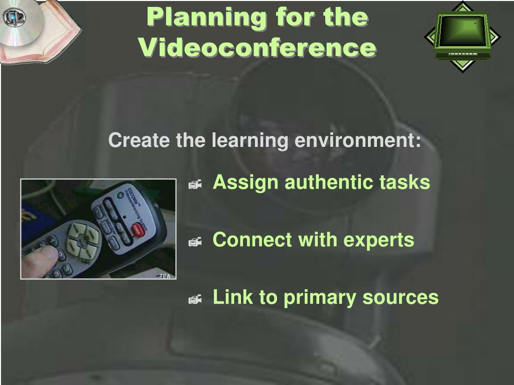 Planning for the Videoconference