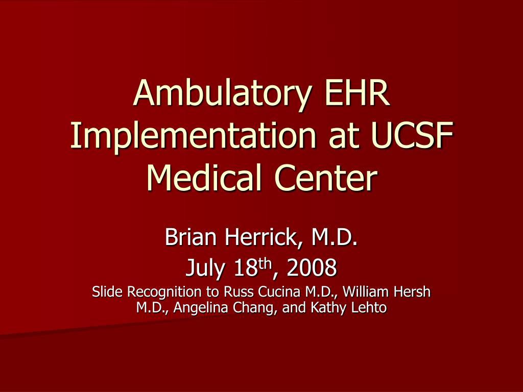 Ambulatory EHR Implementation at UCSF Medical Center