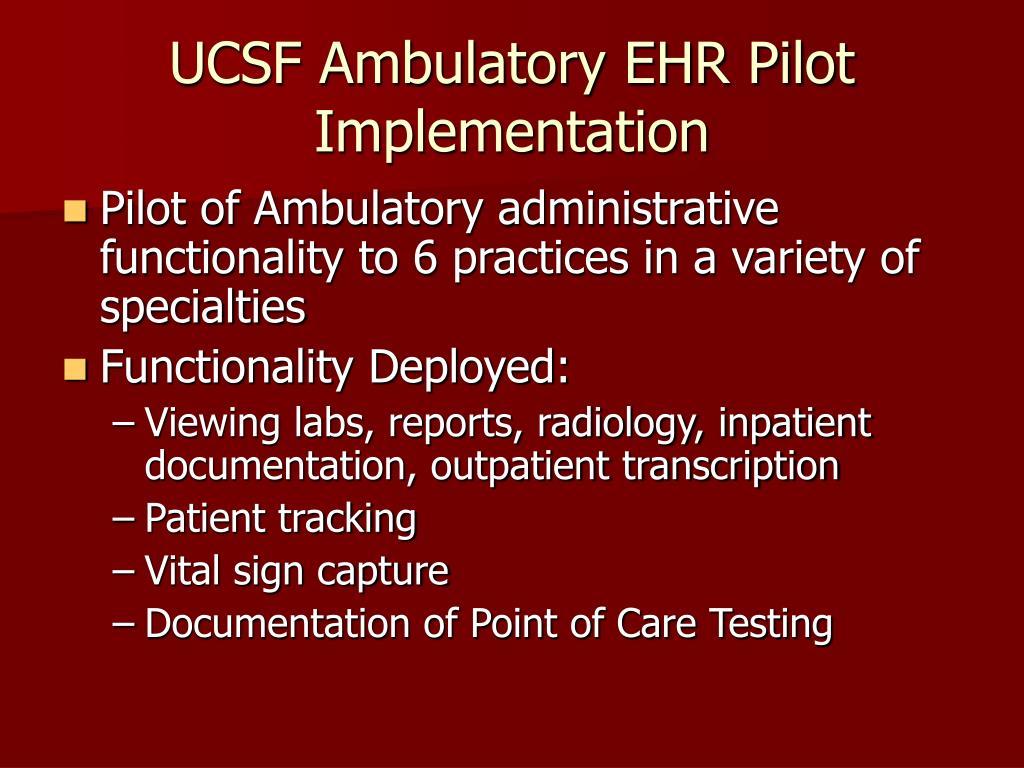 UCSF Ambulatory EHR Pilot Implementation