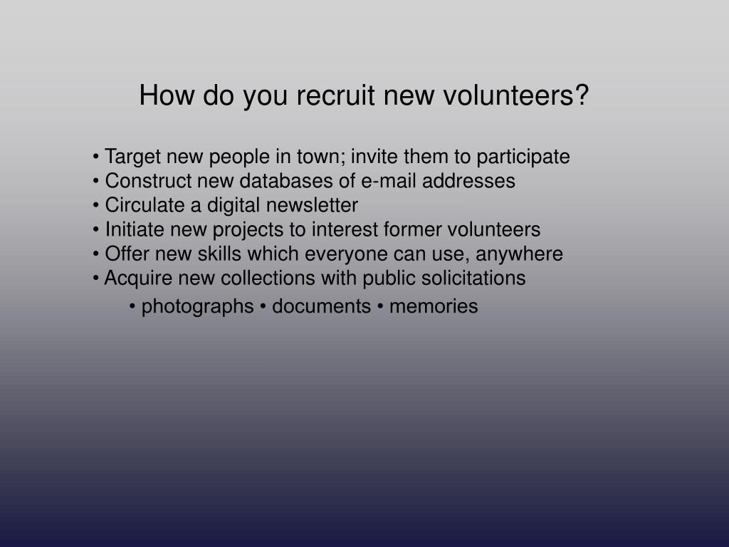 How do you recruit new volunteers?