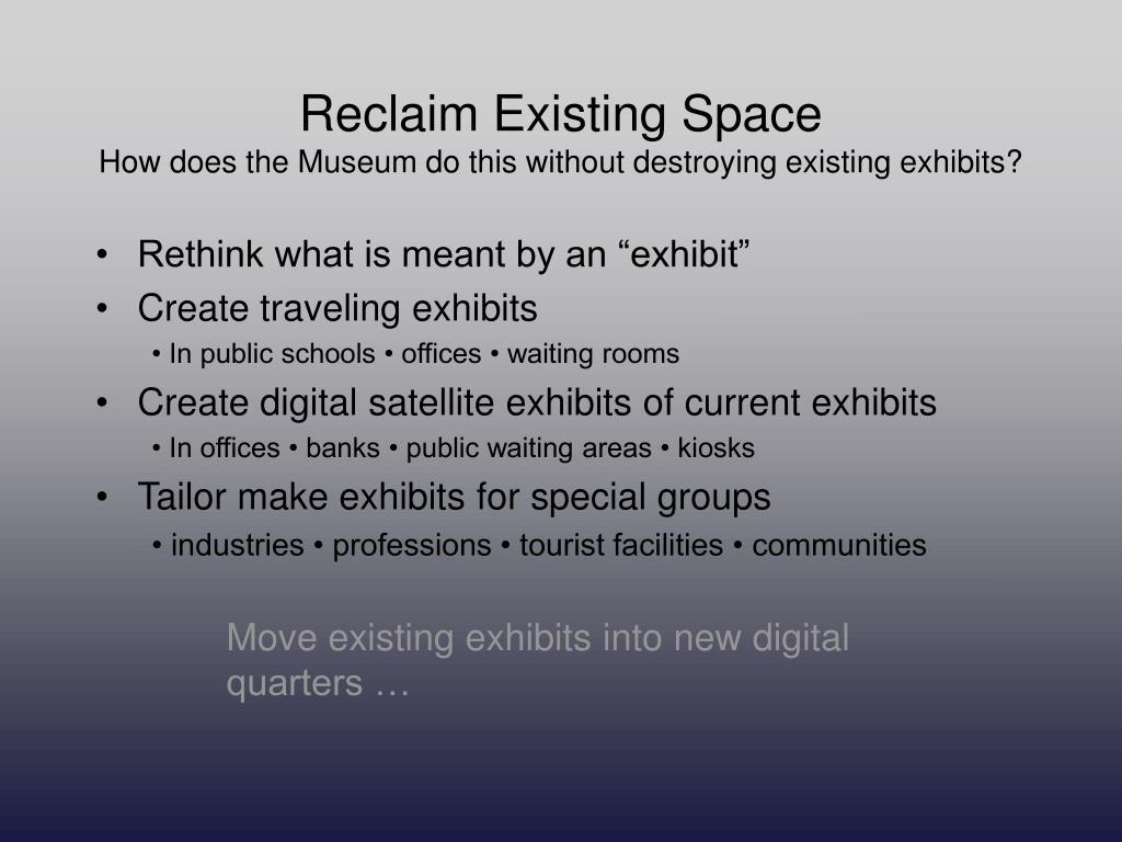 Reclaim Existing Space