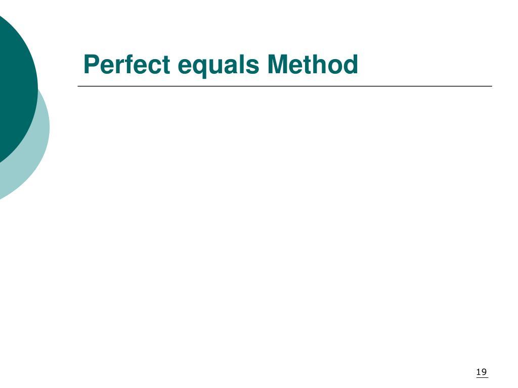 Perfect equals Method