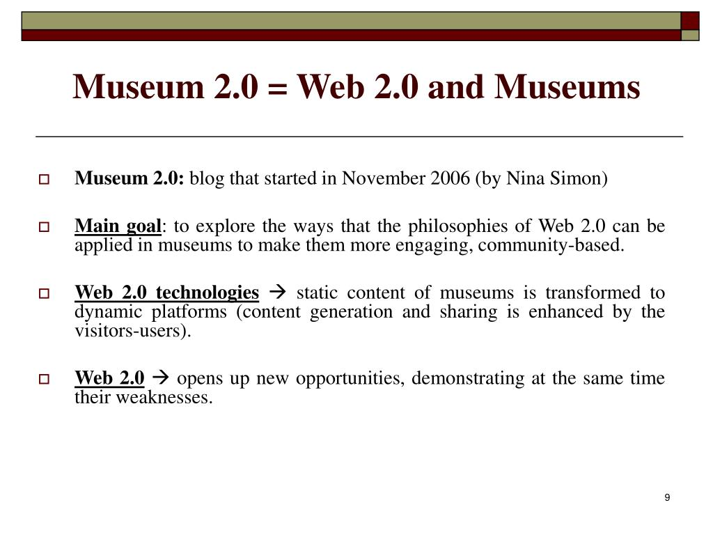 Museum 2.0 = Web 2.0 and Museums