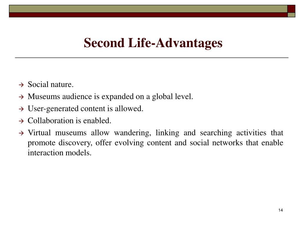 Second Life-Advantages
