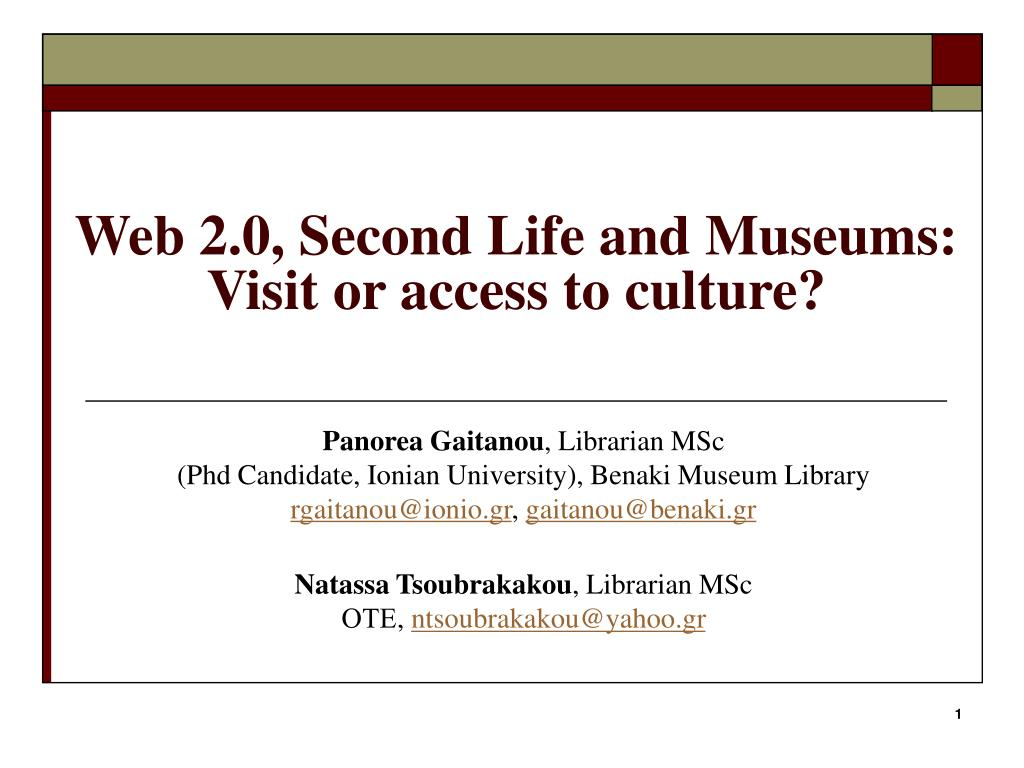 Web 2.0, Second Life and Museums: