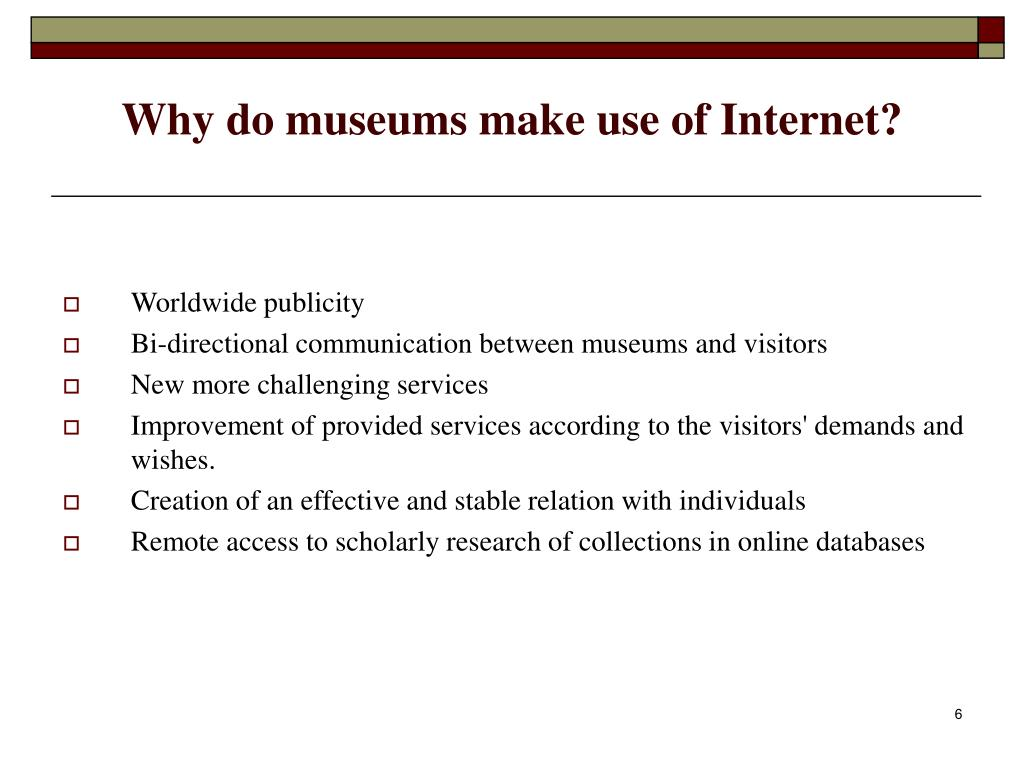 Why do museums make use of Internet?