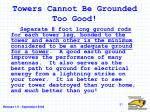towers cannot be grounded too good