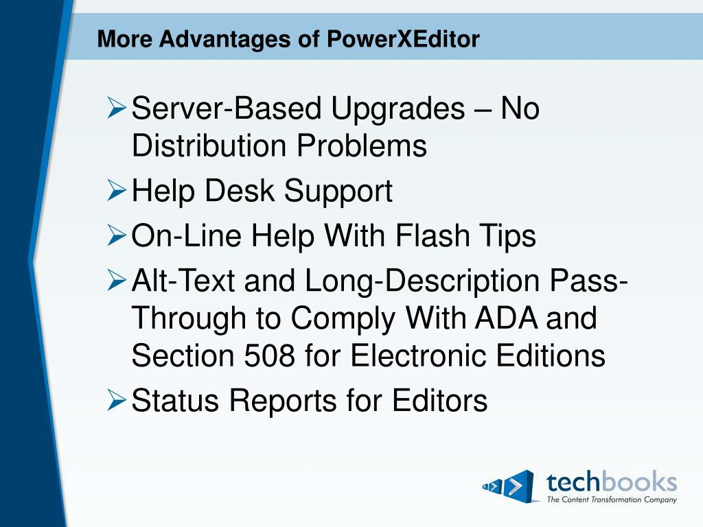 More Advantages of PowerXEditor
