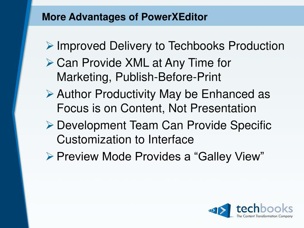 More Advantages of PowerXEditor
