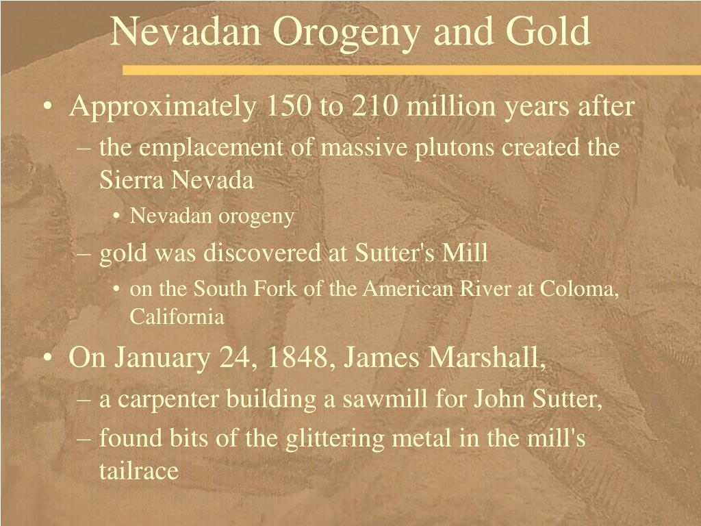 Nevadan Orogeny and Gold