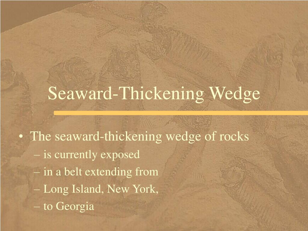 Seaward-Thickening Wedge