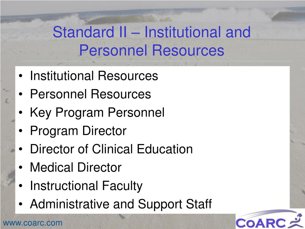 Standard II – Institutional and Personnel Resources