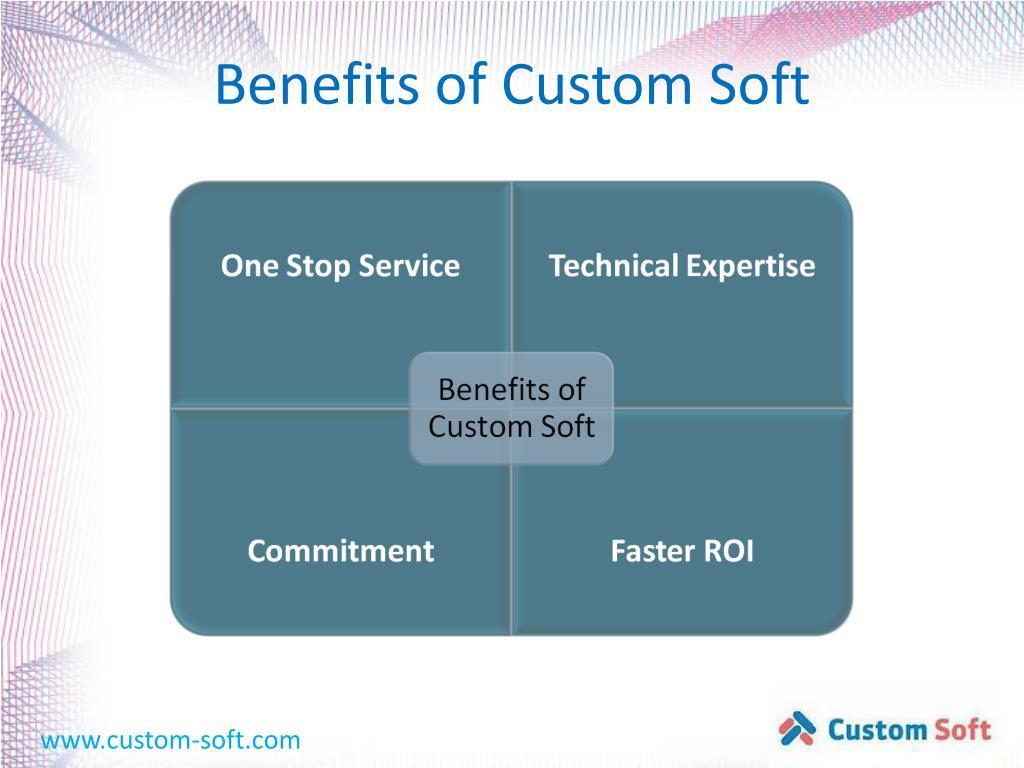 Benefits of Custom Soft