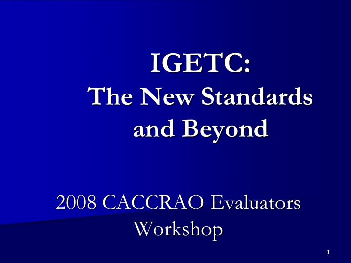 Igetc the new standards and beyond