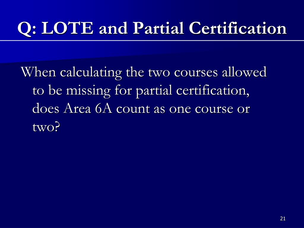 Q: LOTE and Partial Certification