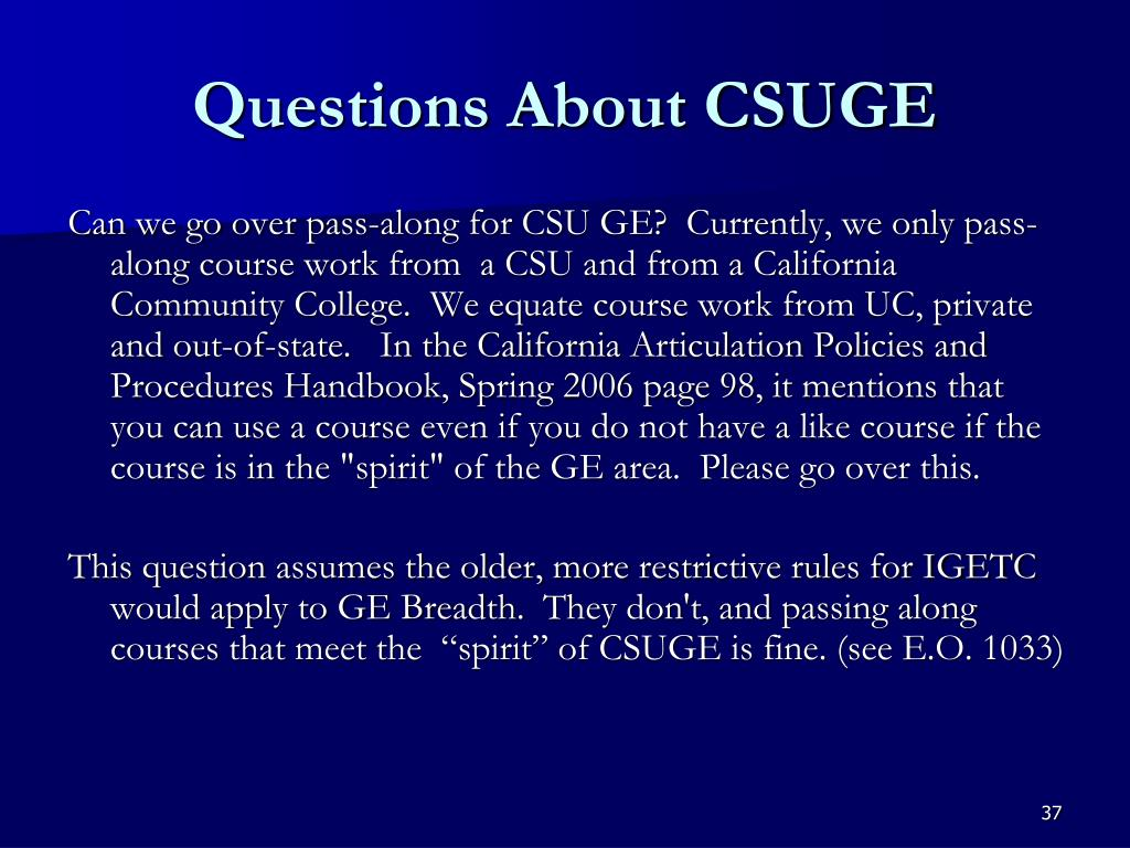 Questions About CSUGE