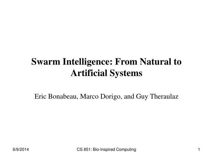 Swarm intelligence from natural to artificial systems
