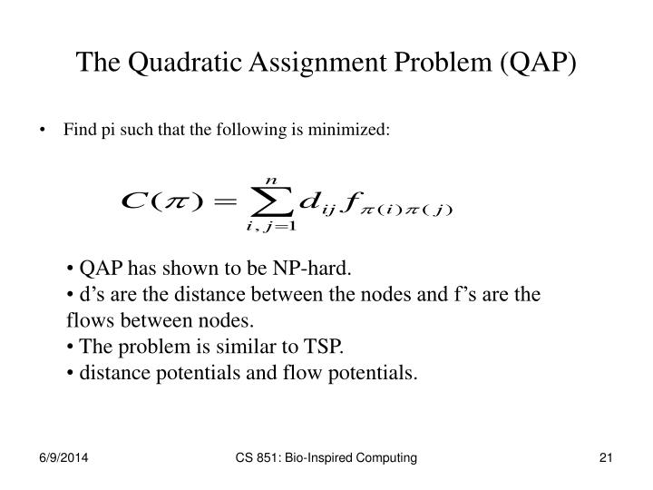 The Quadratic Assignment Problem (QAP)