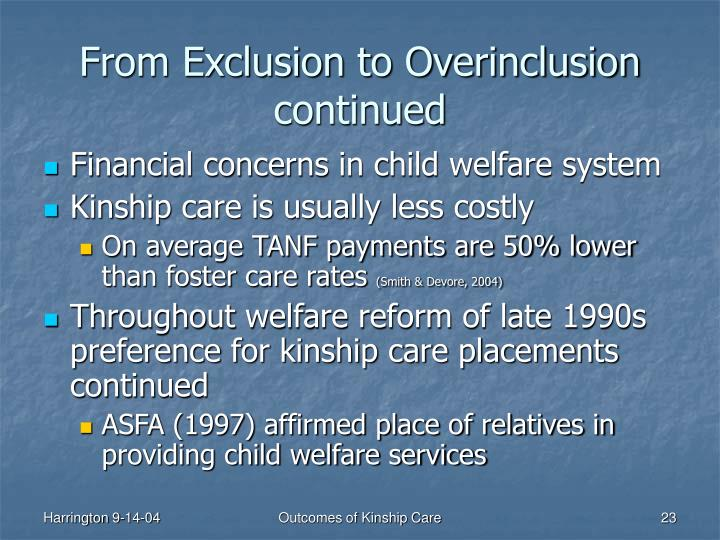 From Exclusion to Overinclusion continued