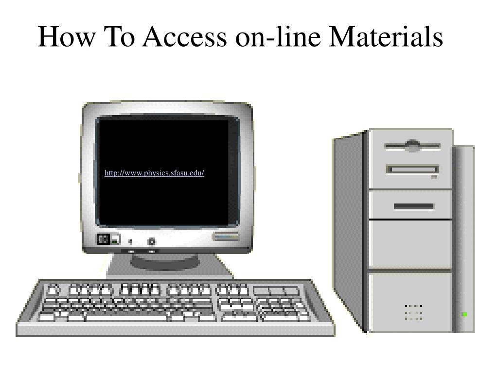How To Access on-line Materials
