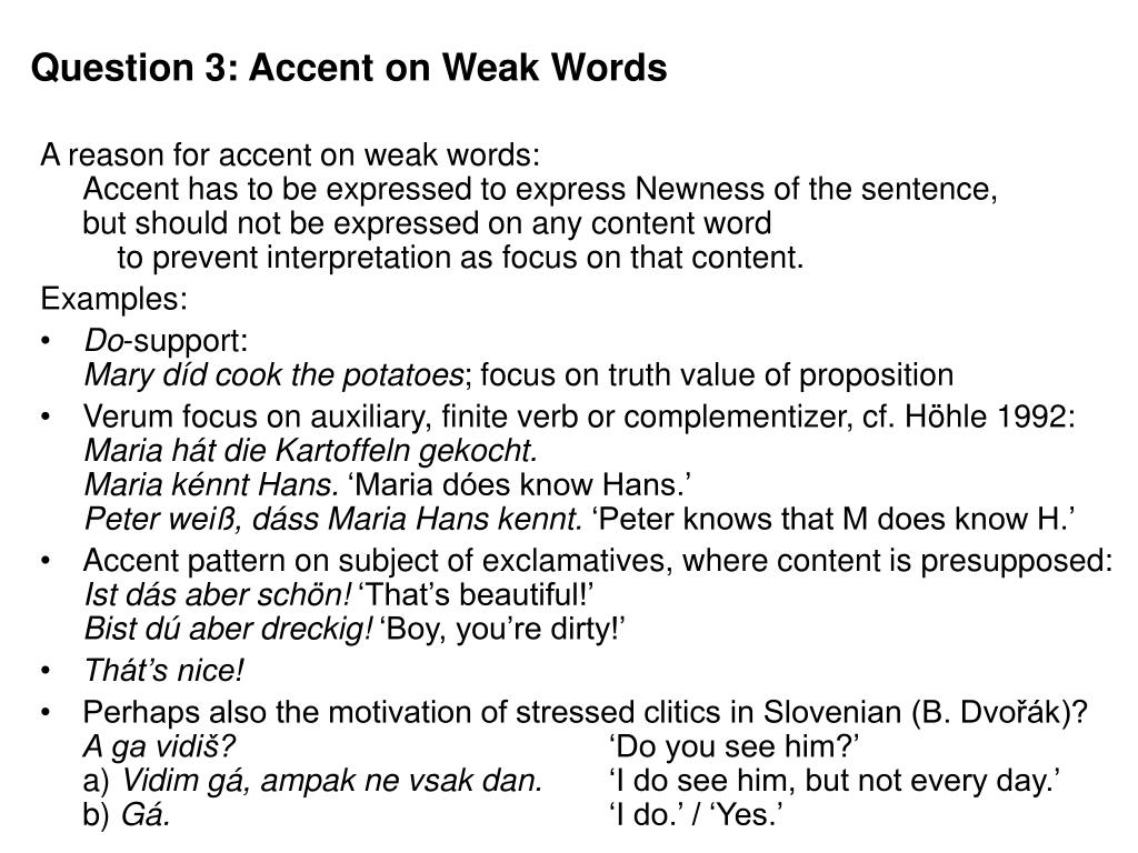 Question 3: Accent on Weak Words