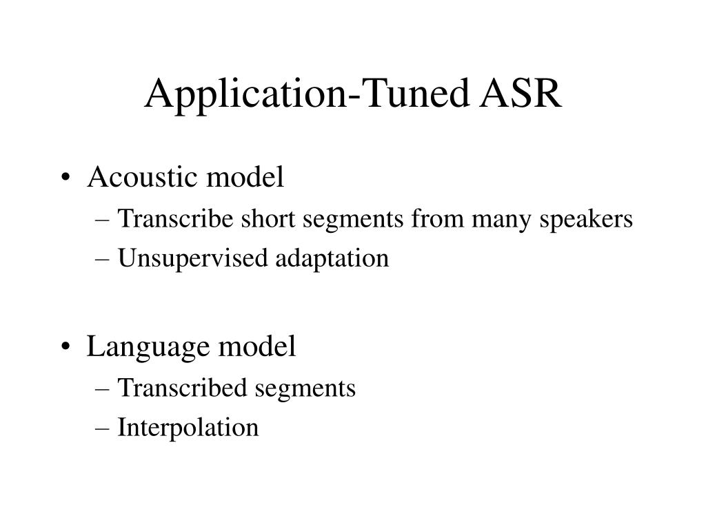 Application-Tuned ASR