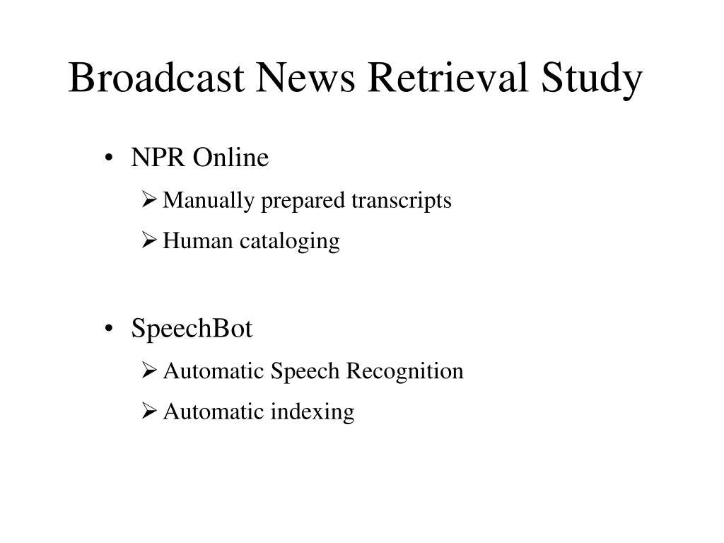 Broadcast News Retrieval Study
