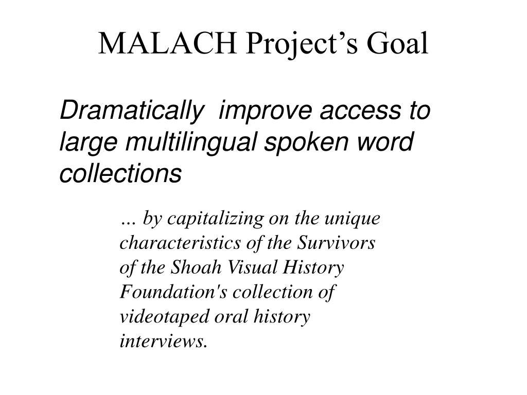 MALACH Project's Goal