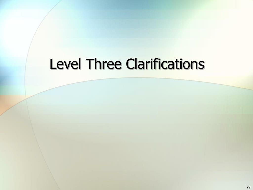 Level Three Clarifications