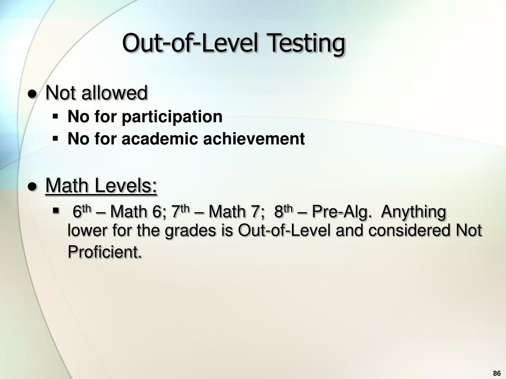 Out-of-Level Testing