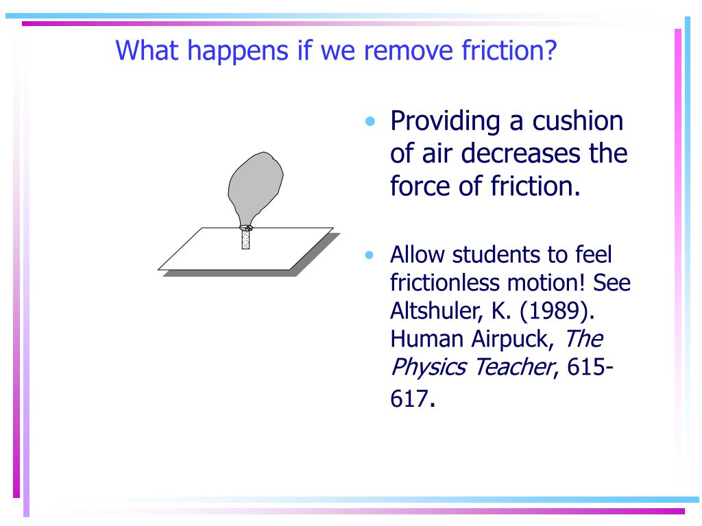 What happens if we remove friction?