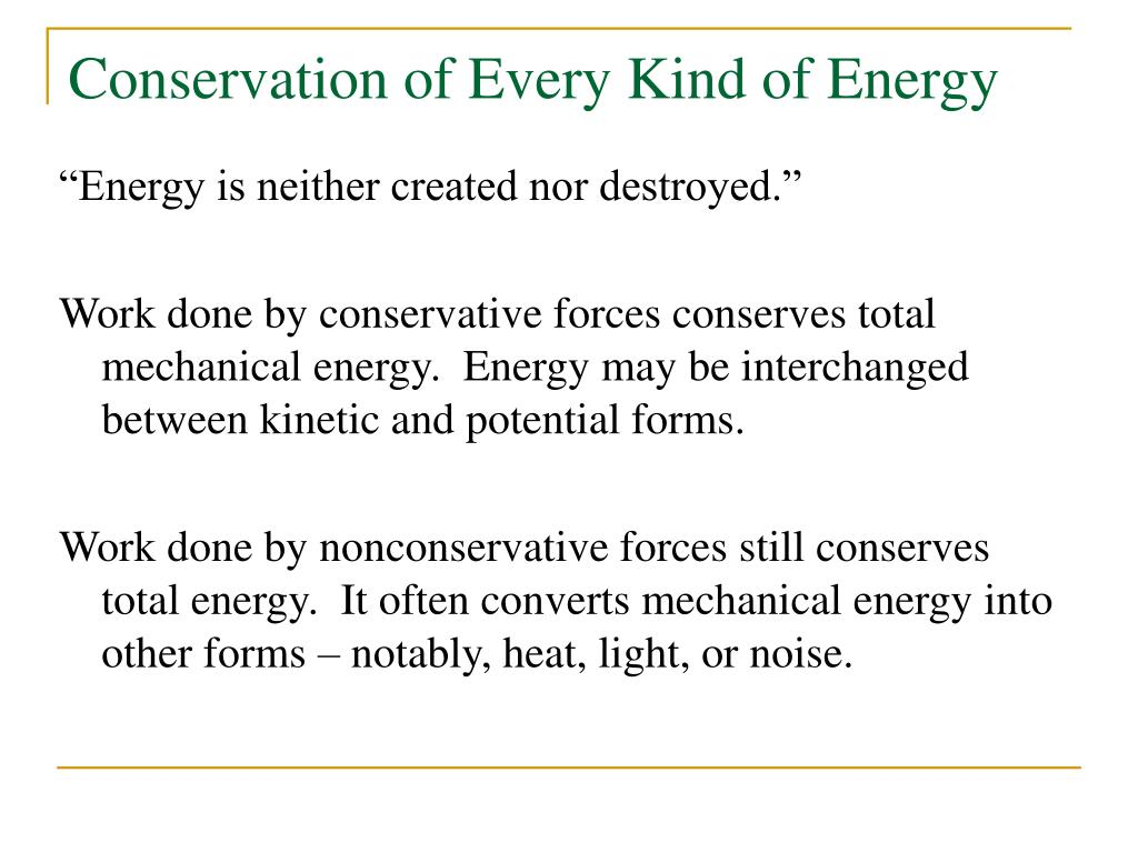 Conservation of Every Kind of Energy