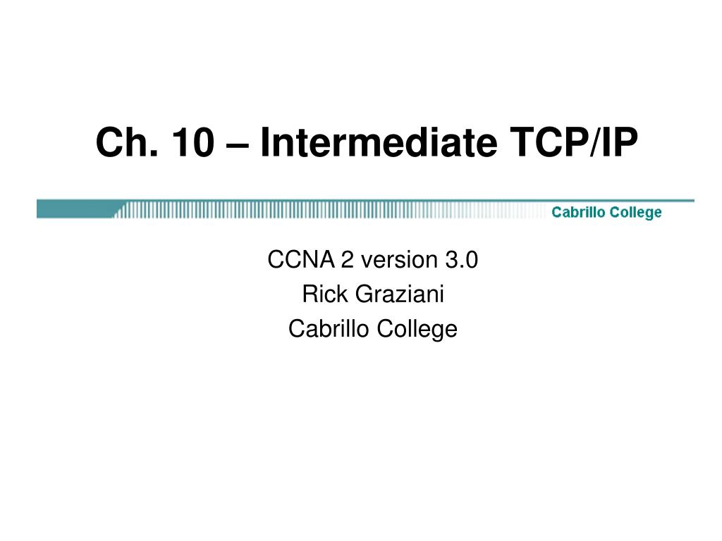 Ch. 10 – Intermediate TCP/IP