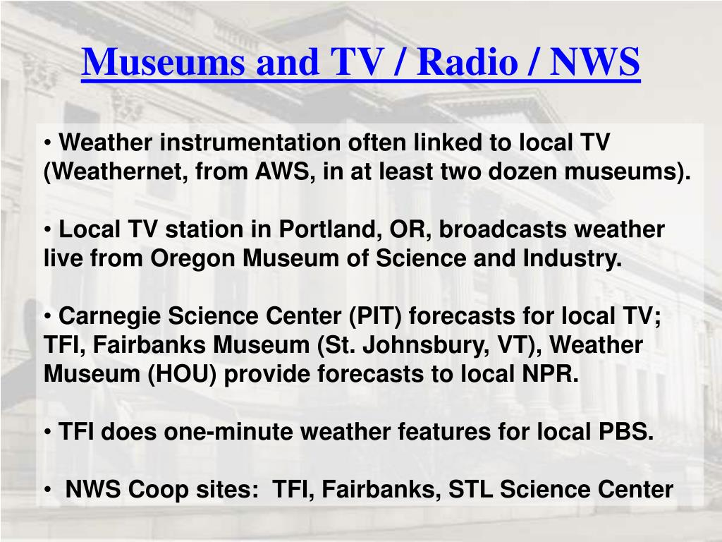 Museums and TV / Radio / NWS