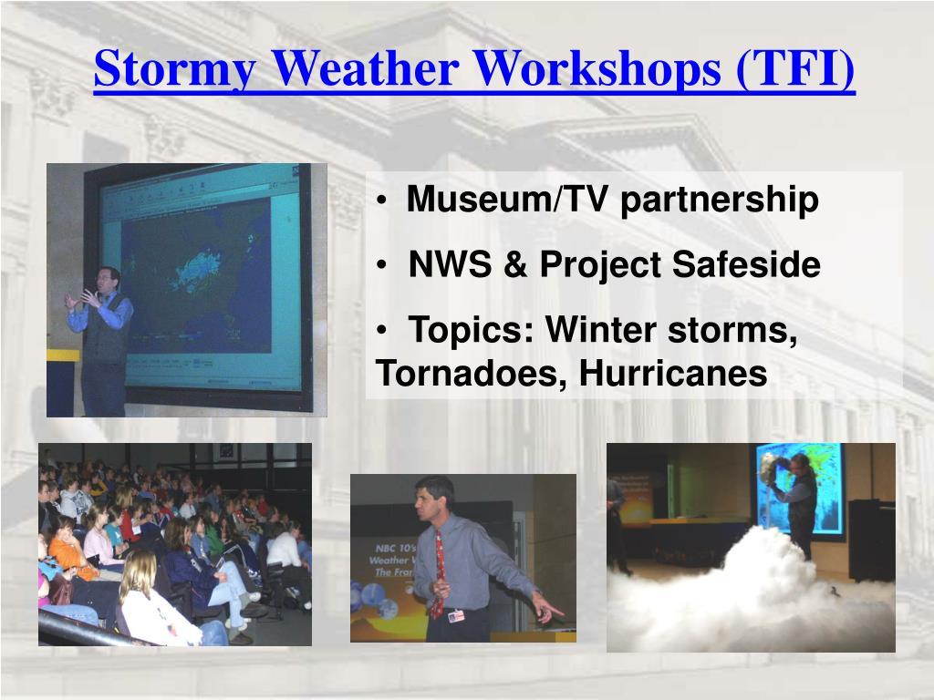 Stormy Weather Workshops (TFI)